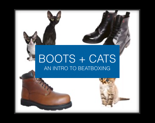 Boots & Cats Beatboxing Lesson