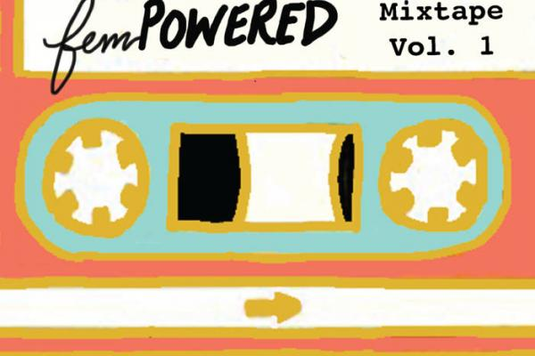 FEMpowered Mixtape Vol. 1 - now available on Bandcamp!