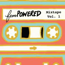 FEMpowered Mixtape Vol. 1