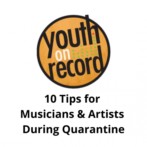 10 Tips for Musicians & Artists During Quarantine